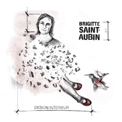 BRIGITTE SAINT-AUBIN: DESIGN INTERIEUR