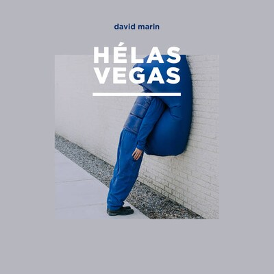 DAVID MARIN: HELAS VEGAS