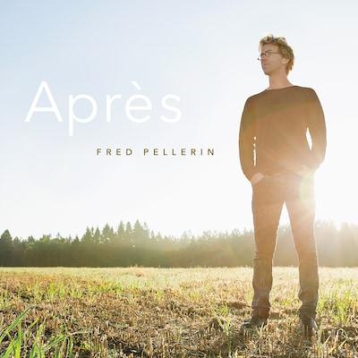 FRED PELLERIN: APRES