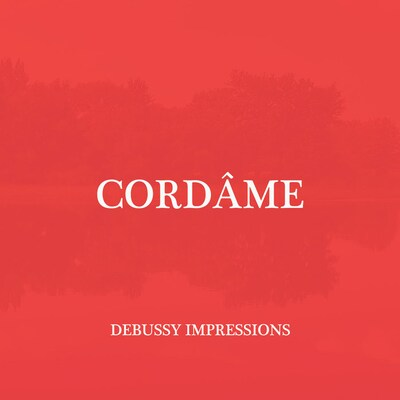 CORDAME: DEBUSSY IMPRESSIONS