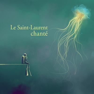 LE SAINT-LAURENT CHANTE