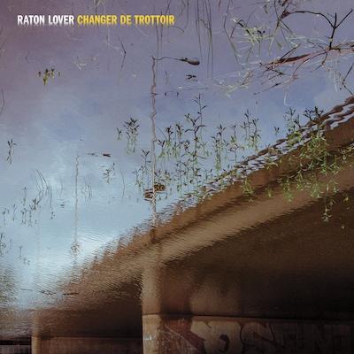 RATON LOVER: CHANGER DE TROTTOIR