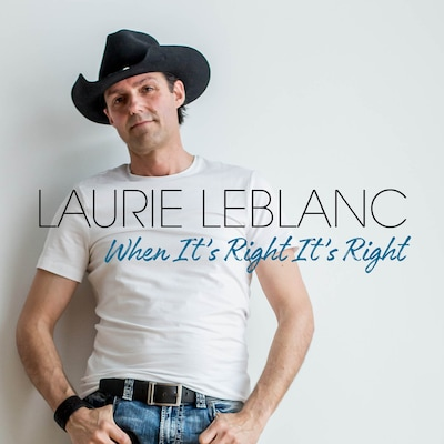 LAURIE LEBLANC: WHEN IT'S RIGHT IT'S RIGHT
